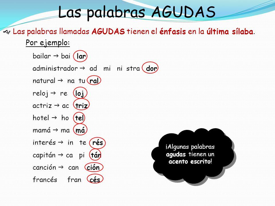 Las palabras LLANAS que necesitan el acento ortográfico Necesitan la tilde solamente las palabras LLANAS que terminan en consonante que NO sea n ni s.