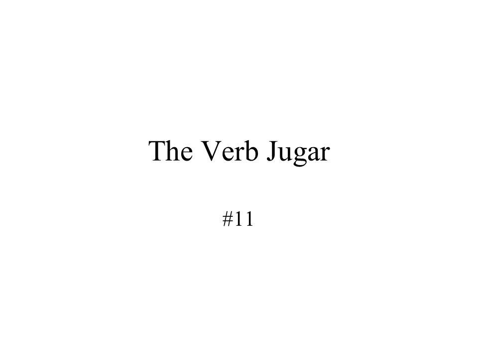 The Verb Jugar #11