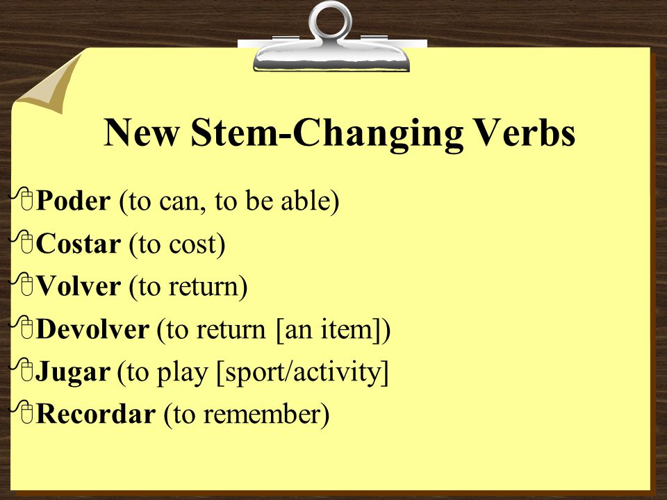 Stem-Changing Verbs 8For example, the stem of jugar is jug-.