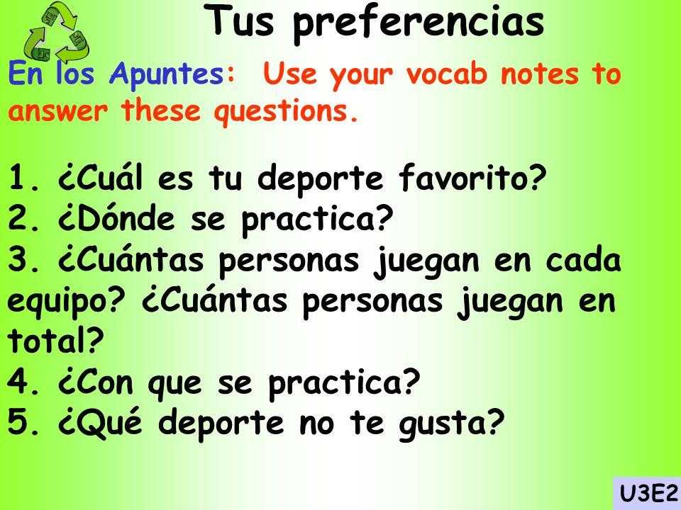 los deportes En los Apuntes: Write two words associated with each sport. U3E2 1. el tenis 2. el béisbol 3. el baloncesto 4. el fútbol americano 5. el