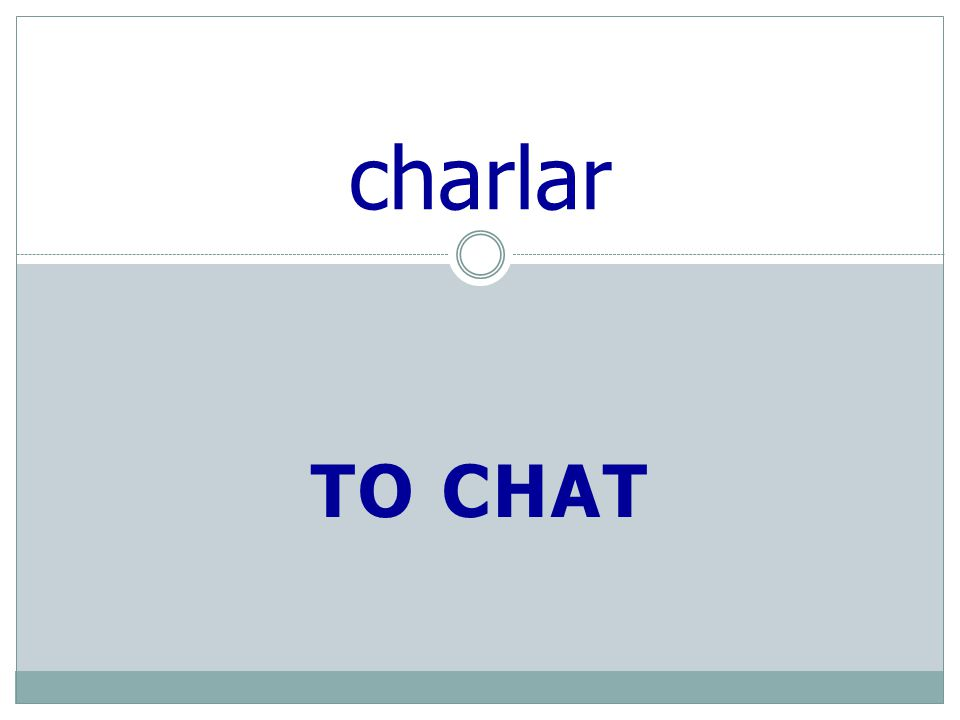 TO CHAT charlar