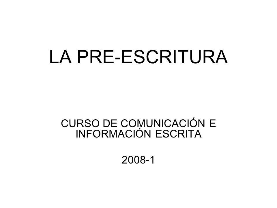 LA PRE-ESCRITURA CURSO DE COMUNICACIÓN E INFORMACIÓN ESCRITA 2008-1