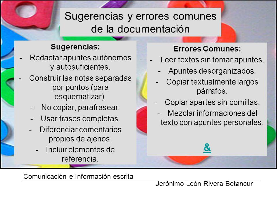Comunicación e Información escrita Jerónimo León Rivera Betancur Errores Comunes: -Leer textos sin tomar apuntes.