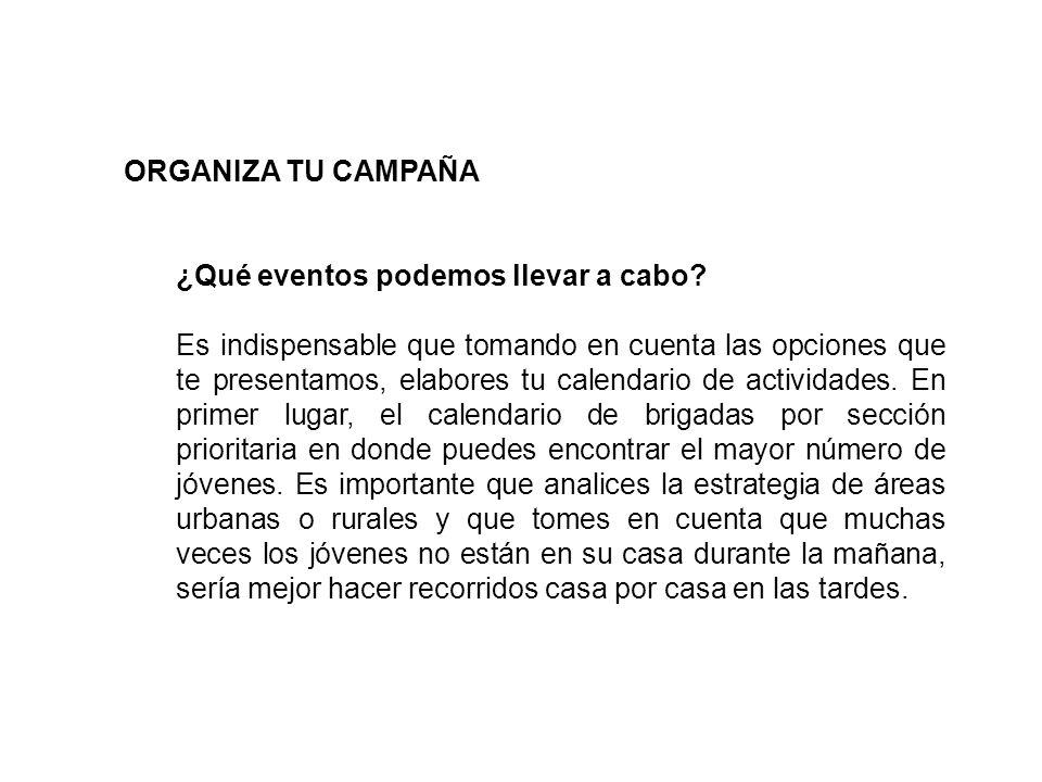 ORGANIZA TU CAMPAÑA ¿Qué eventos podemos llevar a cabo.