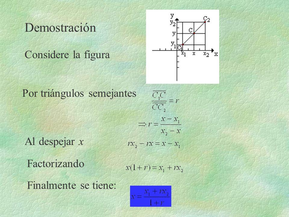 Demostración Considere la figura Por triángulos semejantes Factorizando Finalmente se tiene: Al despejar x