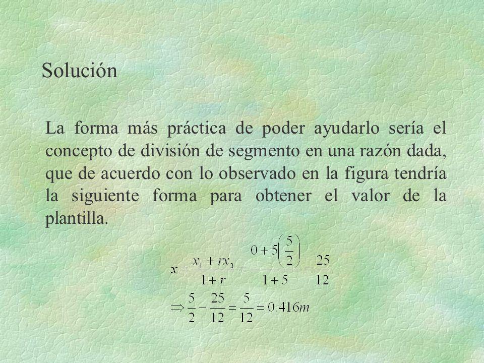 Solución La forma más práctica de poder ayudarlo sería el concepto de división de segmento en una razón dada, que de acuerdo con lo observado en la fi
