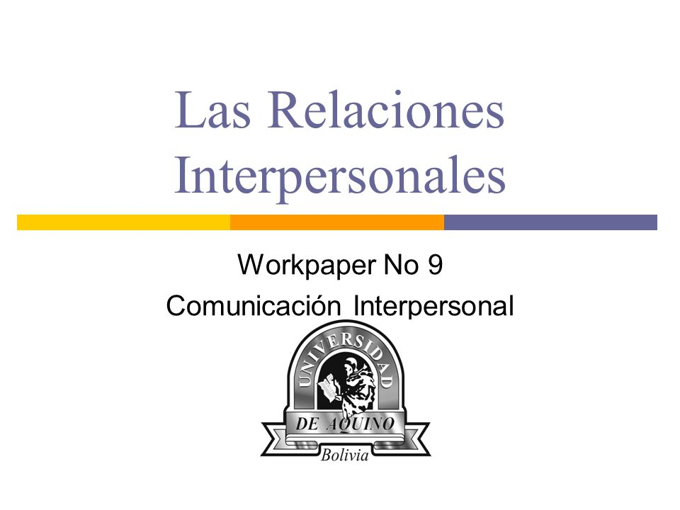 Las Relaciones Interpersonales Workpaper No 9 Comunicación Interpersonal
