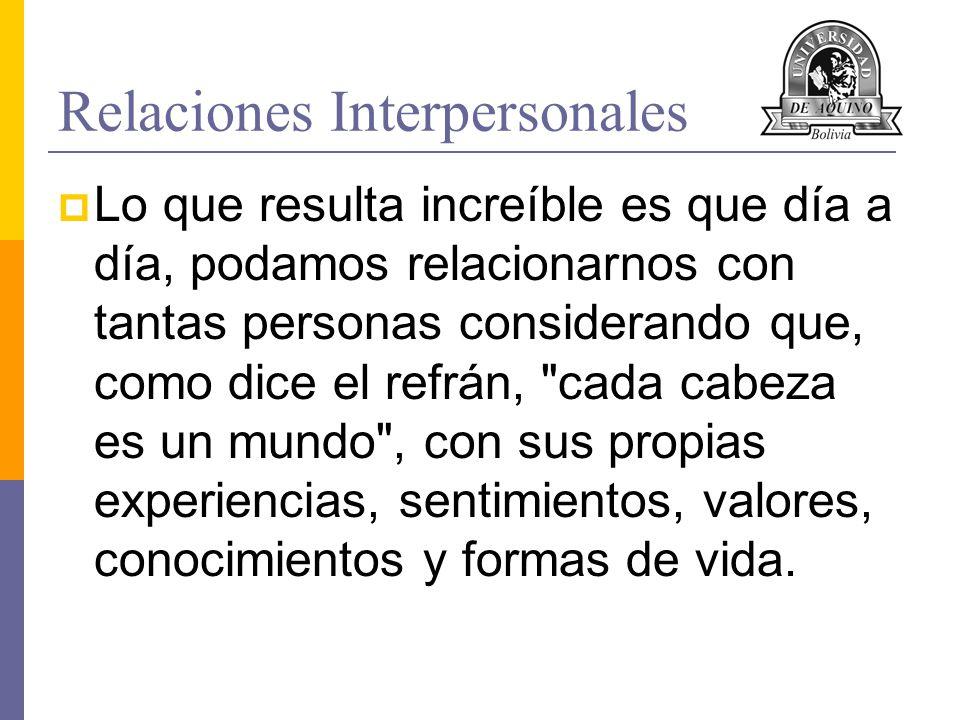 Relaciones Interpersonales ¿Cómo nos relacionamos.