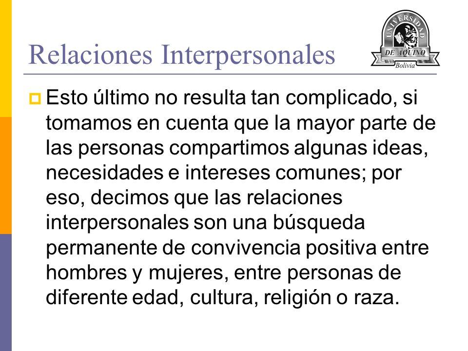 Relaciones Interpersonales Reflexiona: Las diferencias entre las personas son un obstáculo para las relaciones humanas cierto o falso.