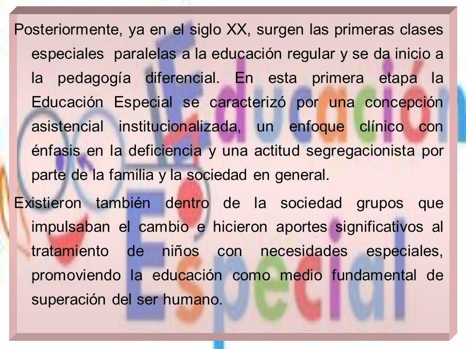 Posteriormente, ya en el siglo XX, surgen las primeras clases especiales paralelas a la educación regular y se da inicio a la pedagogía diferencial. E