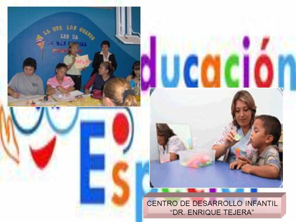 CENTRO DE DESARROLLO INFANTIL DR. ENRIQUE TEJERA