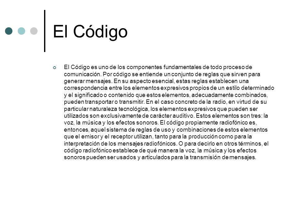 El Código El Código es uno de los componentes fundamentales de todo proceso de comunicación. Por código se entiende un conjunto de reglas que sirven p