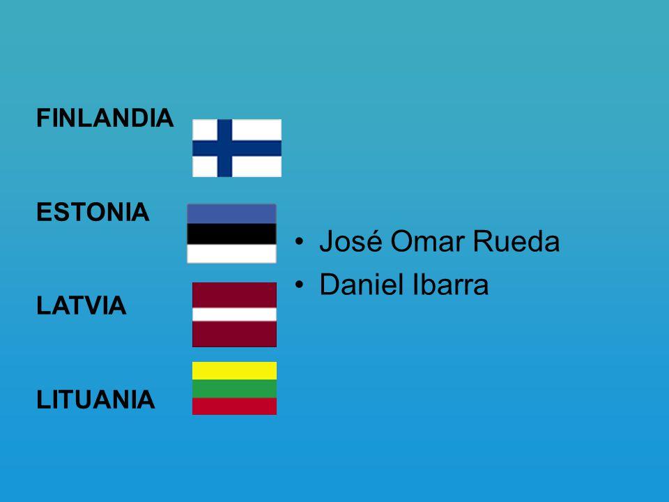 José Omar Rueda Daniel Ibarra FINLANDIA ESTONIA LATVIA LITUANIA