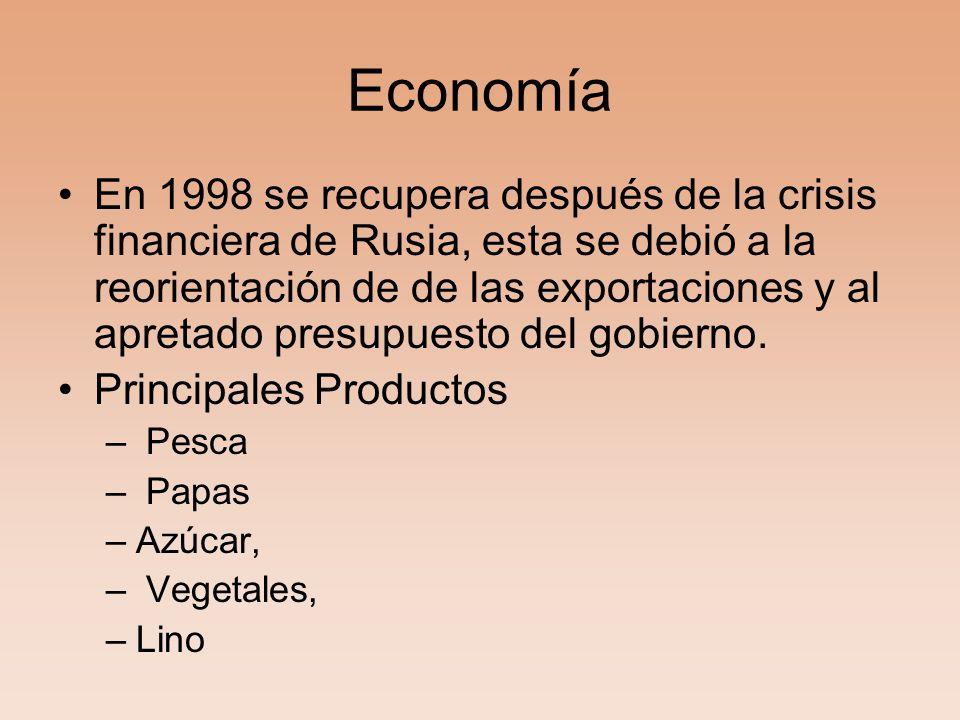 Economía En 1998 se recupera después de la crisis financiera de Rusia, esta se debió a la reorientación de de las exportaciones y al apretado presupuesto del gobierno.