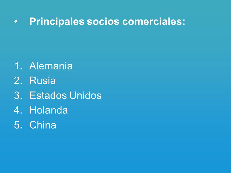 Principales socios comerciales: 1.Alemania 2.Rusia 3.Estados Unidos 4.Holanda 5.China