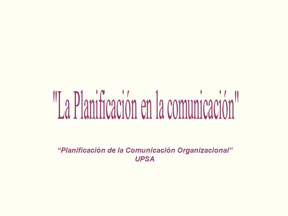 Planificación de la Comunicación Organizacional UPSA