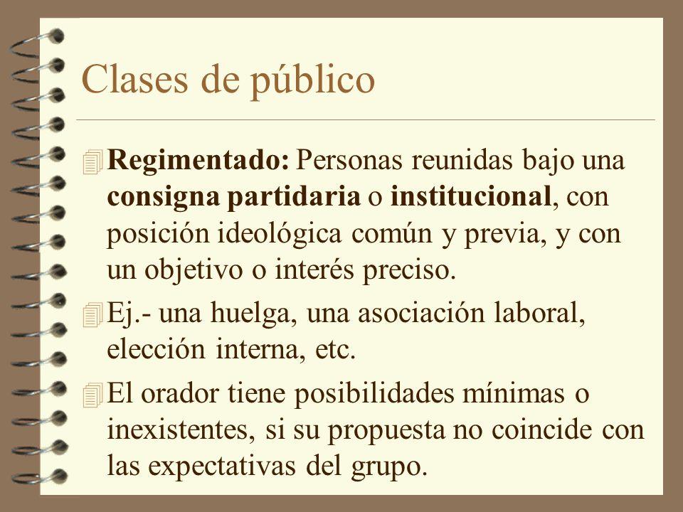 Clases de público 4 Regimentado: Personas reunidas bajo una consigna partidaria o institucional, con posición ideológica común y previa, y con un obje