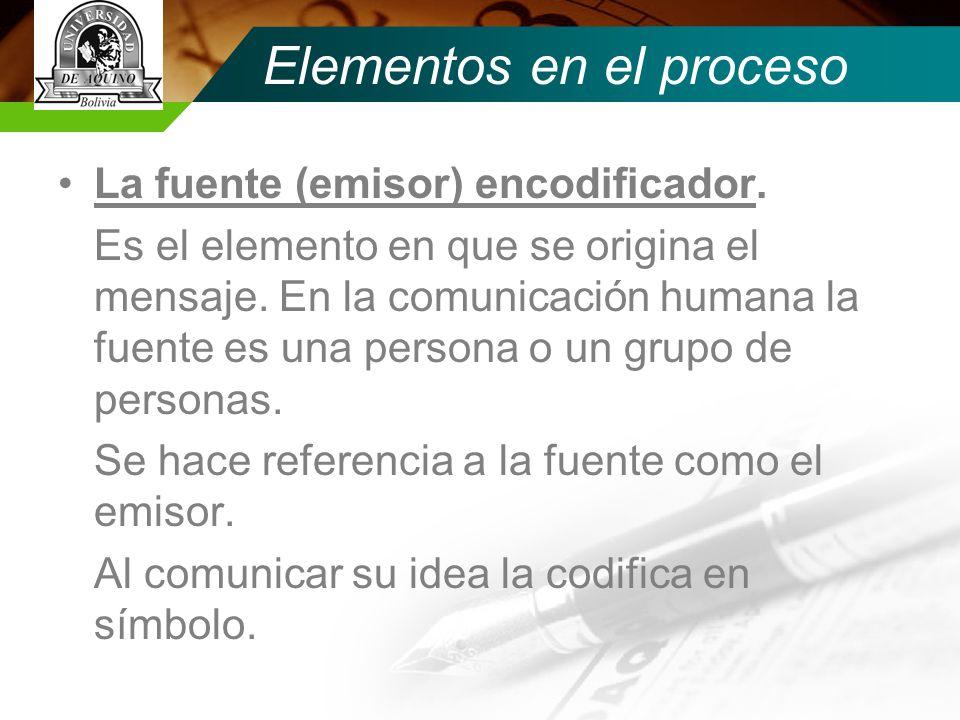 Elementos en el proceso La fuente (emisor) encodificador.