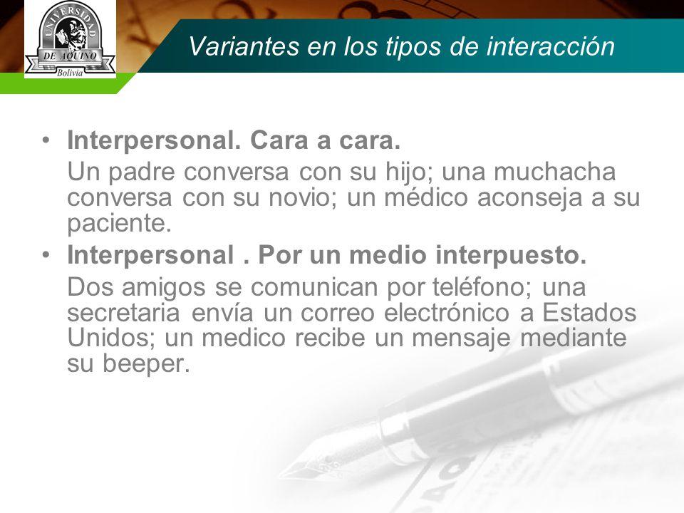 Variantes en los tipos de interacción Interpersonal.