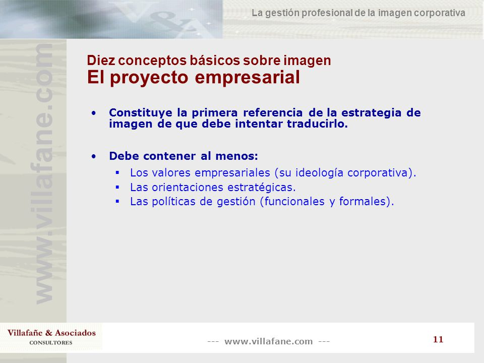 --- www.villafane.com --- www.villafane.co m La gestión profesional de la imagen corporativa 11 Diez conceptos básicos sobre imagen El proyecto empres