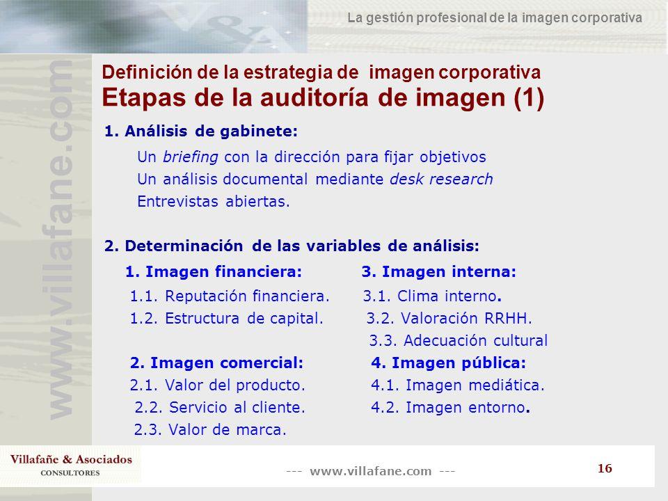 --- www.villafane.com --- www.villafane.co m La gestión profesional de la imagen corporativa 16 Definición de la estrategia de imagen corporativa Etap