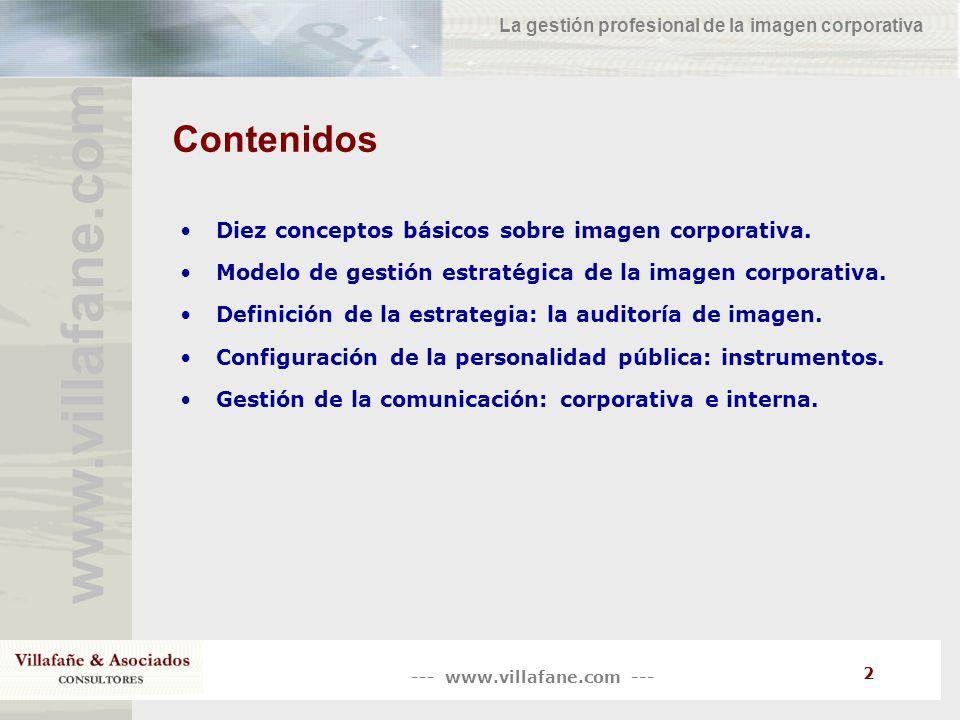 --- www.villafane.com --- www.villafane.co m La gestión profesional de la imagen corporativa 13 Diez conceptos básicos sobre imagen La reputación corporativa Es el concepto más emergente dentro del management actual y ha desplazando a la noción de excelencia empresarial.