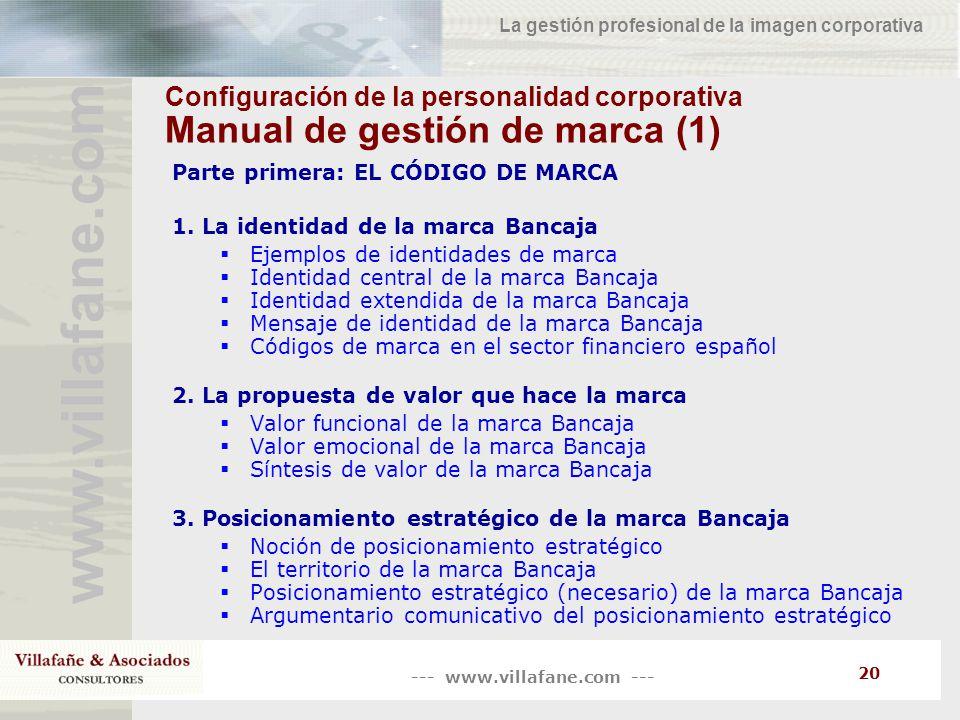 --- www.villafane.com --- www.villafane.co m La gestión profesional de la imagen corporativa 20 Configuración de la personalidad corporativa Manual de