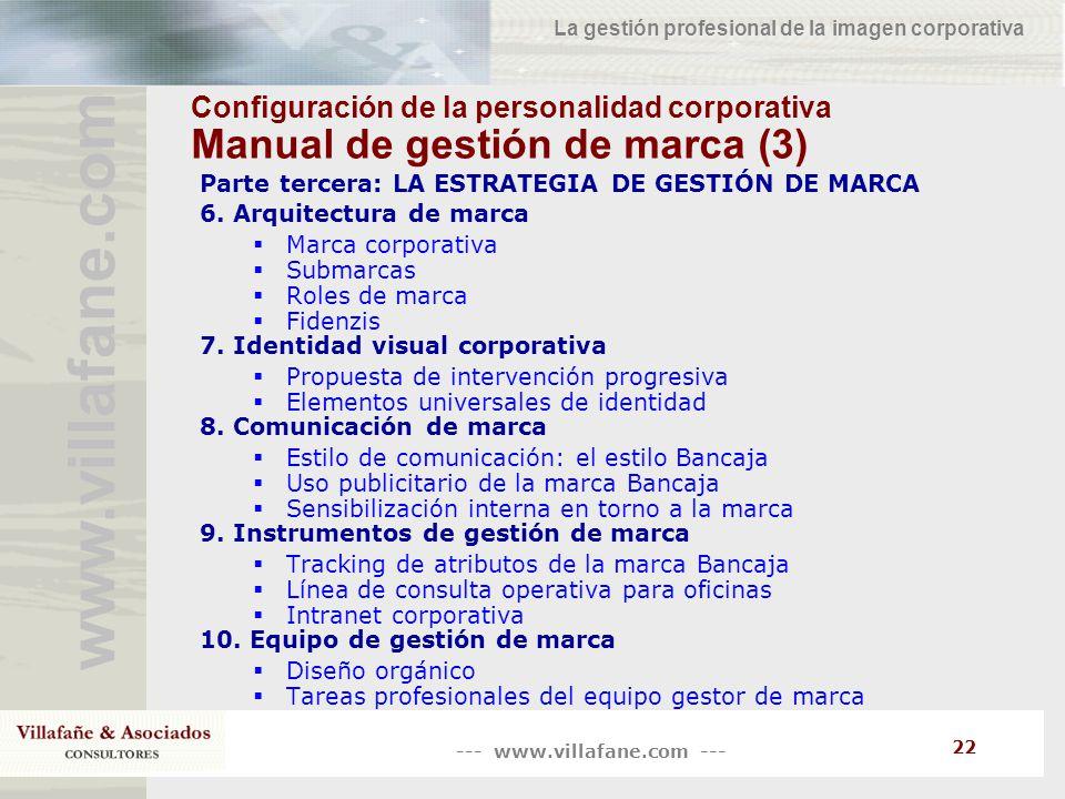 --- www.villafane.com --- www.villafane.co m La gestión profesional de la imagen corporativa 22 Configuración de la personalidad corporativa Manual de