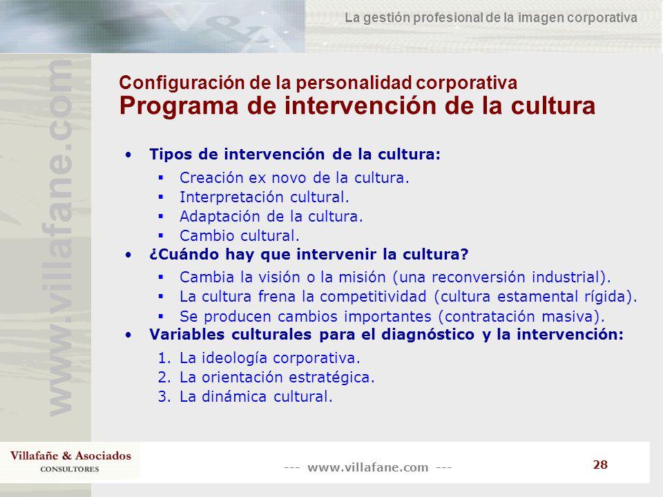 --- www.villafane.com --- www.villafane.co m La gestión profesional de la imagen corporativa 28 Configuración de la personalidad corporativa Programa