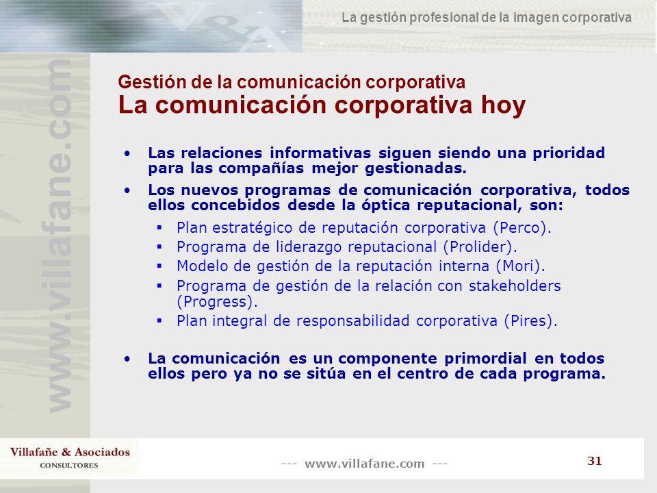 --- www.villafane.com --- www.villafane.co m La gestión profesional de la imagen corporativa 31 Gestión de la comunicación corporativa La comunicación