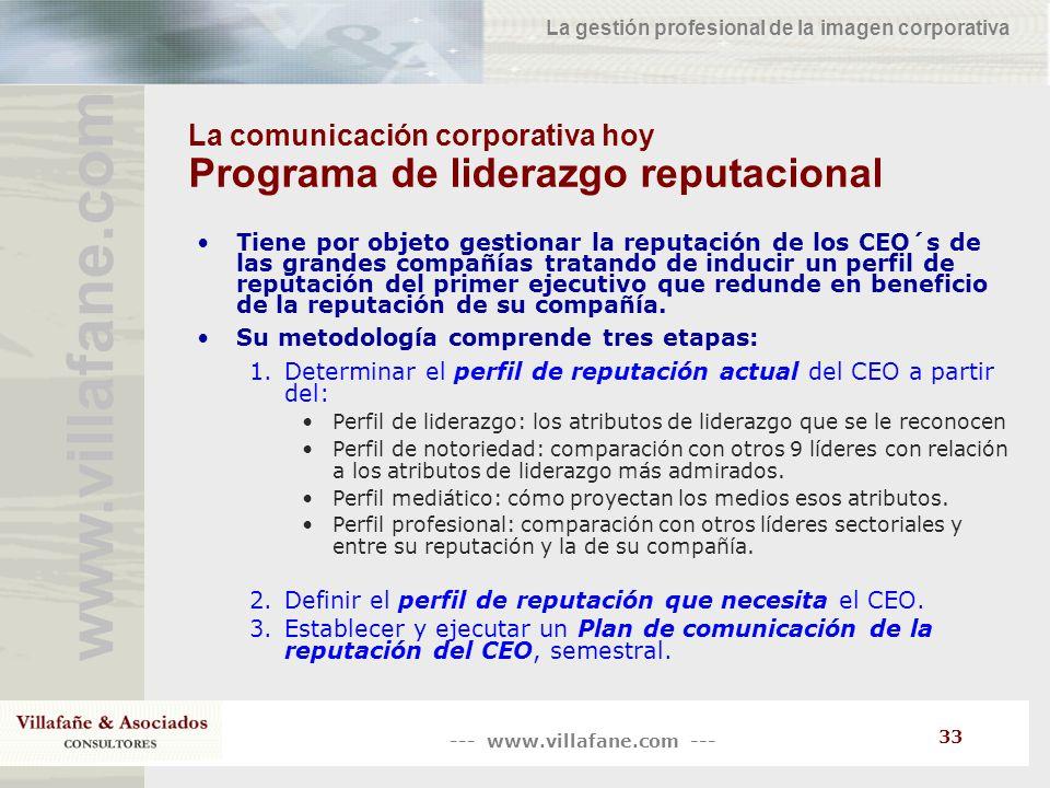 --- www.villafane.com --- www.villafane.co m La gestión profesional de la imagen corporativa 33 La comunicación corporativa hoy Programa de liderazgo