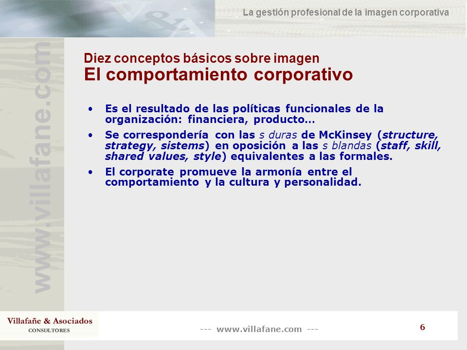 --- www.villafane.com --- www.villafane.co m La gestión profesional de la imagen corporativa 6 Diez conceptos básicos sobre imagen El comportamiento c