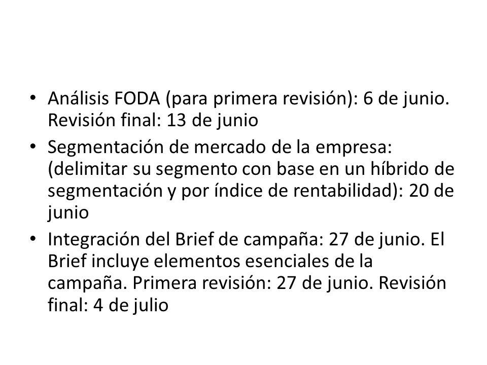 Análisis FODA (para primera revisión): 6 de junio. Revisión final: 13 de junio Segmentación de mercado de la empresa: (delimitar su segmento con base