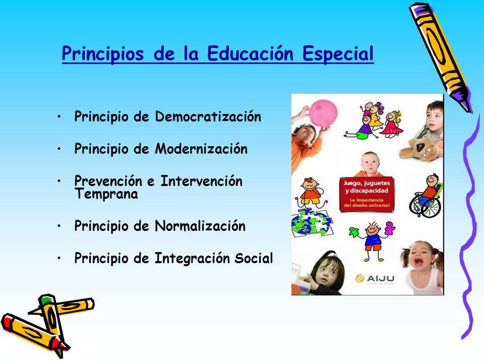 Principios de la Educación Especial Principio de Democratización Principio de Modernización Prevención e Intervención Temprana Principio de Normalizac