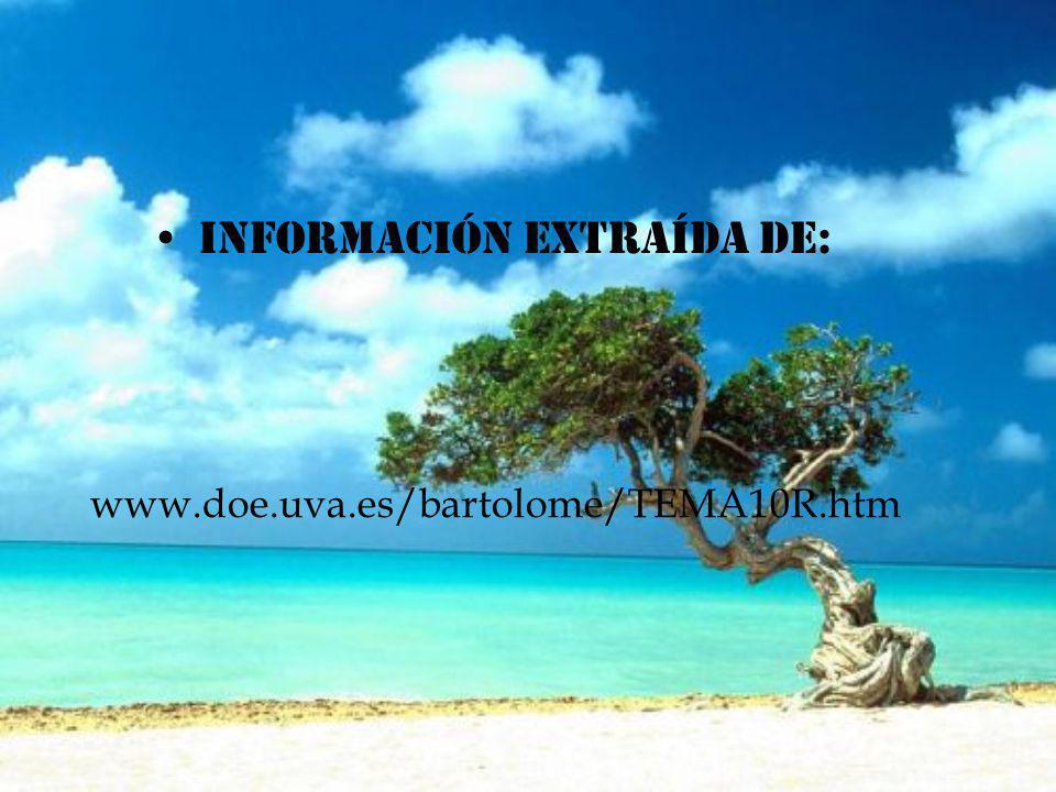 Información extraída de: www.doe.uva.es/bartolome/TEMA10R.htm