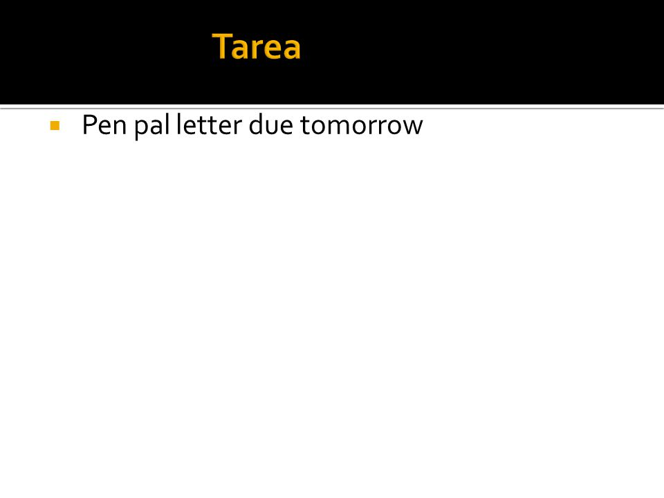 Pen pal letter due tomorrow