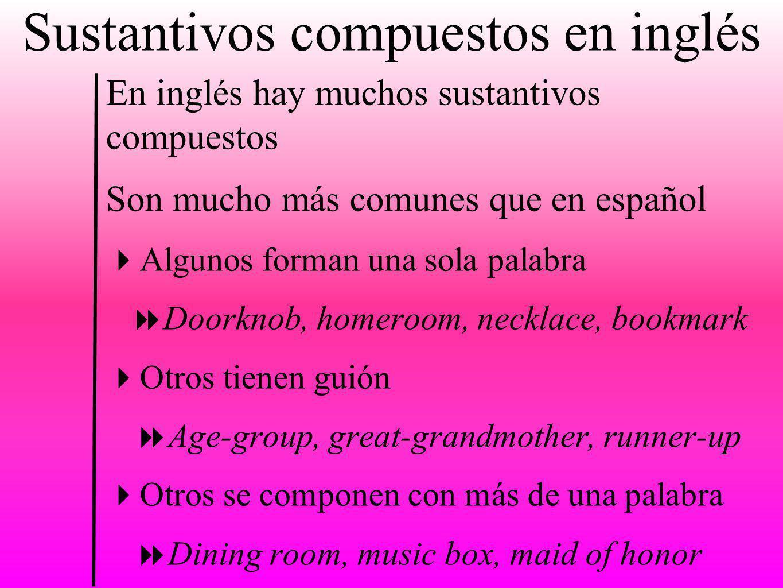 Sustantivos compuestos en inglés En inglés hay muchos sustantivos compuestos Son mucho más comunes que en español Algunos forman una sola palabra Door