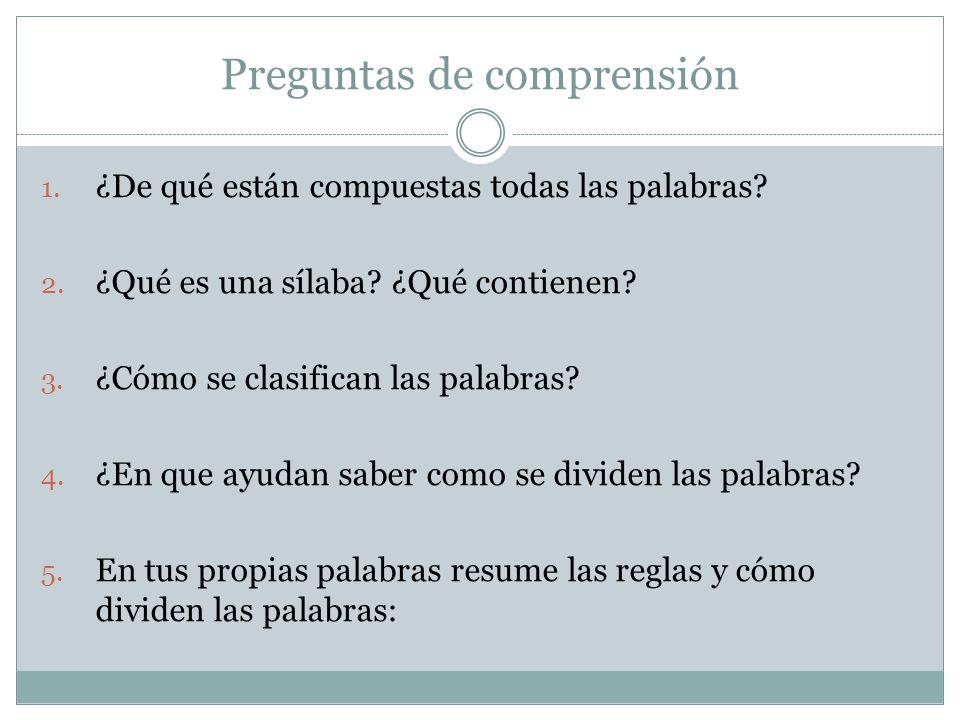 Preguntas de comprensión 1.¿De qué están compuestas todas las palabras.