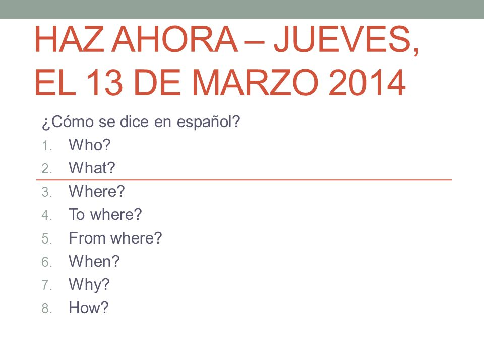 Yo puedo… Hacer preguntas en español Agenda: Do Now / correct homework Question words Asking questions, p.