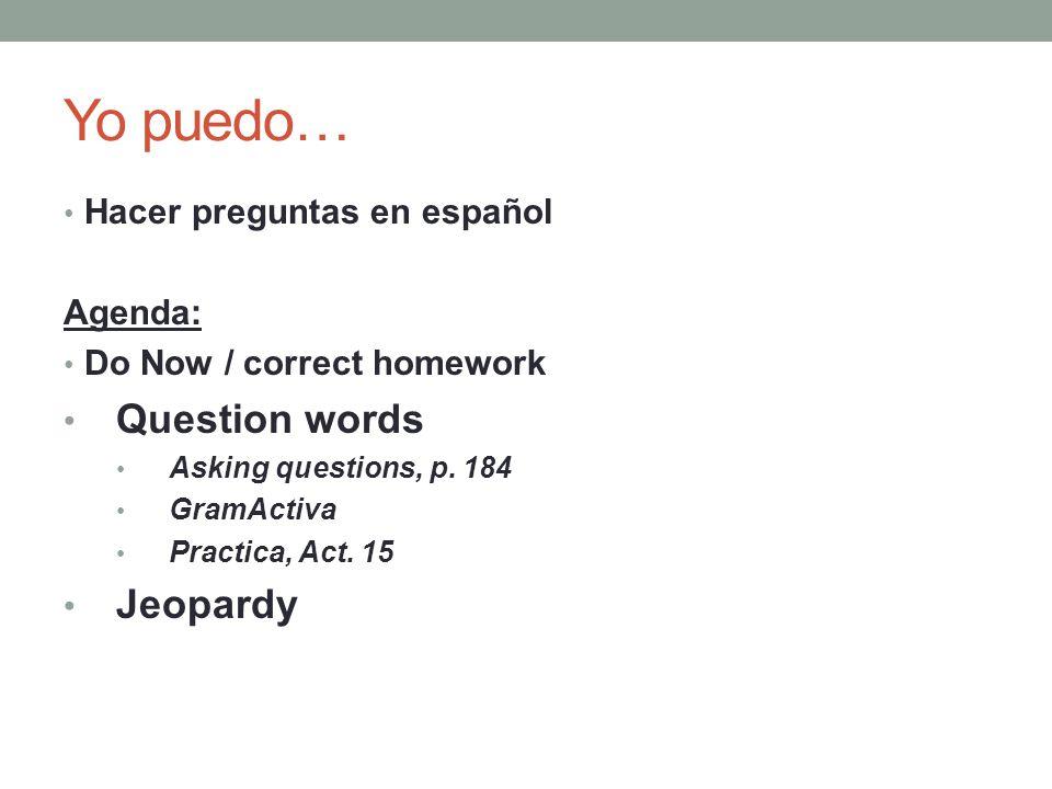 Question words 1.¿Adónde. - to where. 2. ¿Dónde. – where.