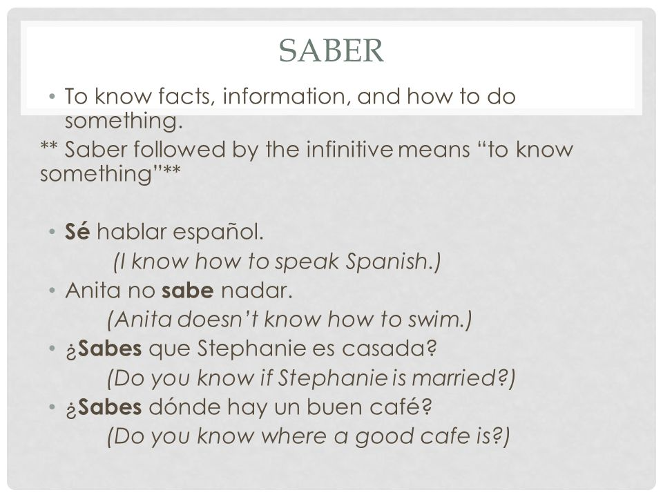 SABER To know facts, information, and how to do something.