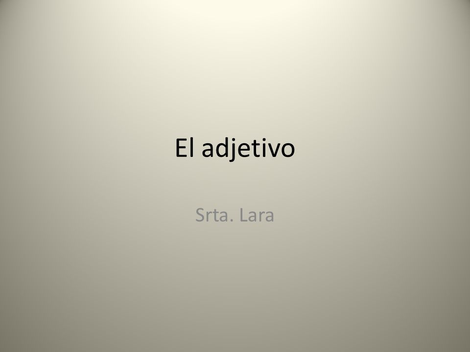 El adjetivo Srta. Lara
