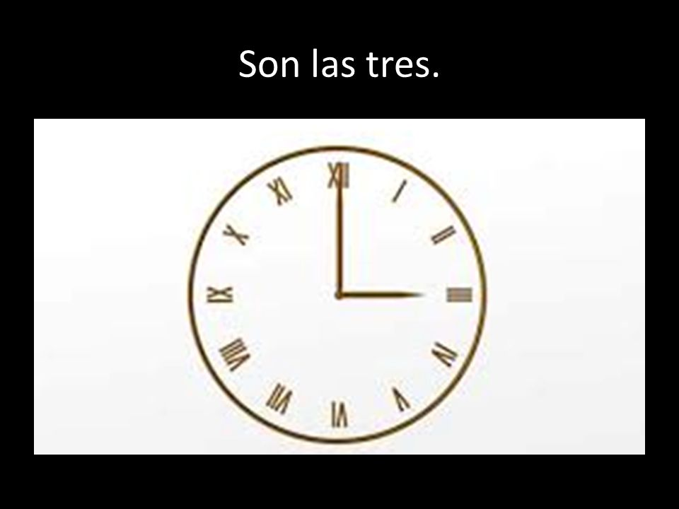 Son las tres.