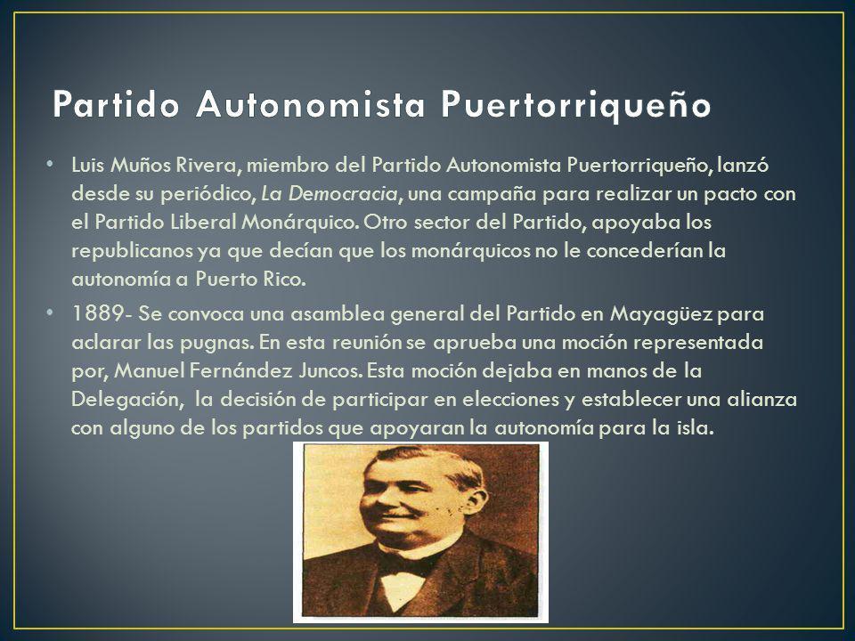 Luis Muños Rivera, miembro del Partido Autonomista Puertorriqueño, lanzó desde su periódico, La Democracia, una campaña para realizar un pacto con el
