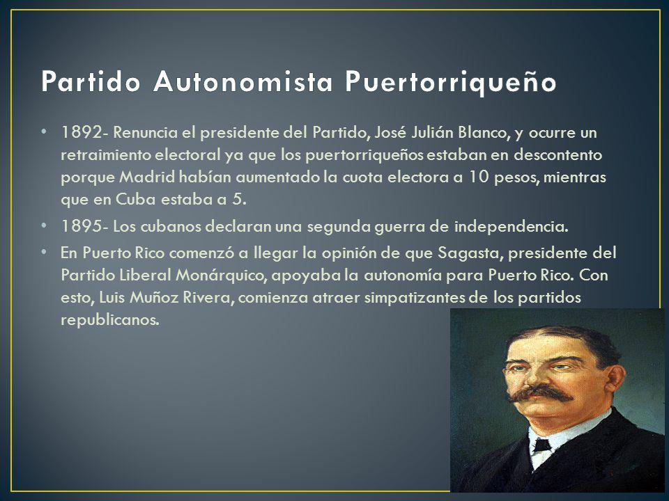1892- Renuncia el presidente del Partido, José Julián Blanco, y ocurre un retraimiento electoral ya que los puertorriqueños estaban en descontento por