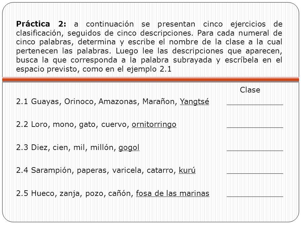 Práctica 2: a continuación se presentan cinco ejercicios de clasificación, seguidos de cinco descripciones. Para cada numeral de cinco palabras, deter