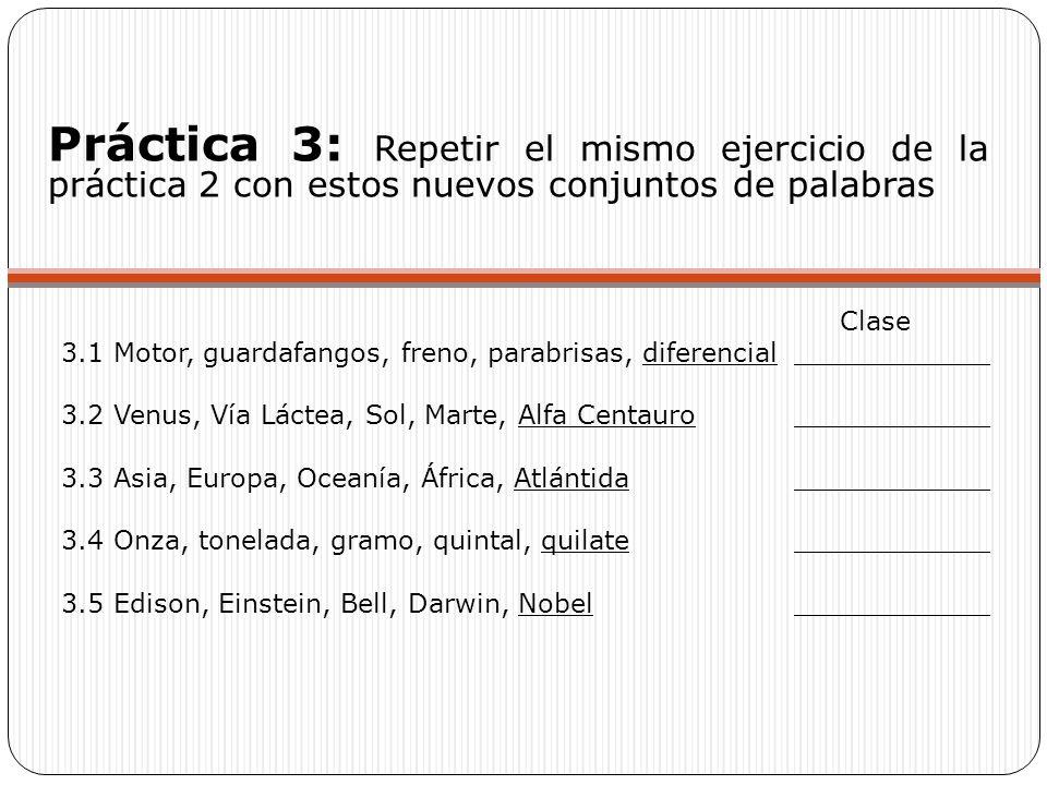Práctica 3: Repetir el mismo ejercicio de la práctica 2 con estos nuevos conjuntos de palabras Clase 3.1 Motor, guardafangos, freno, parabrisas, difer