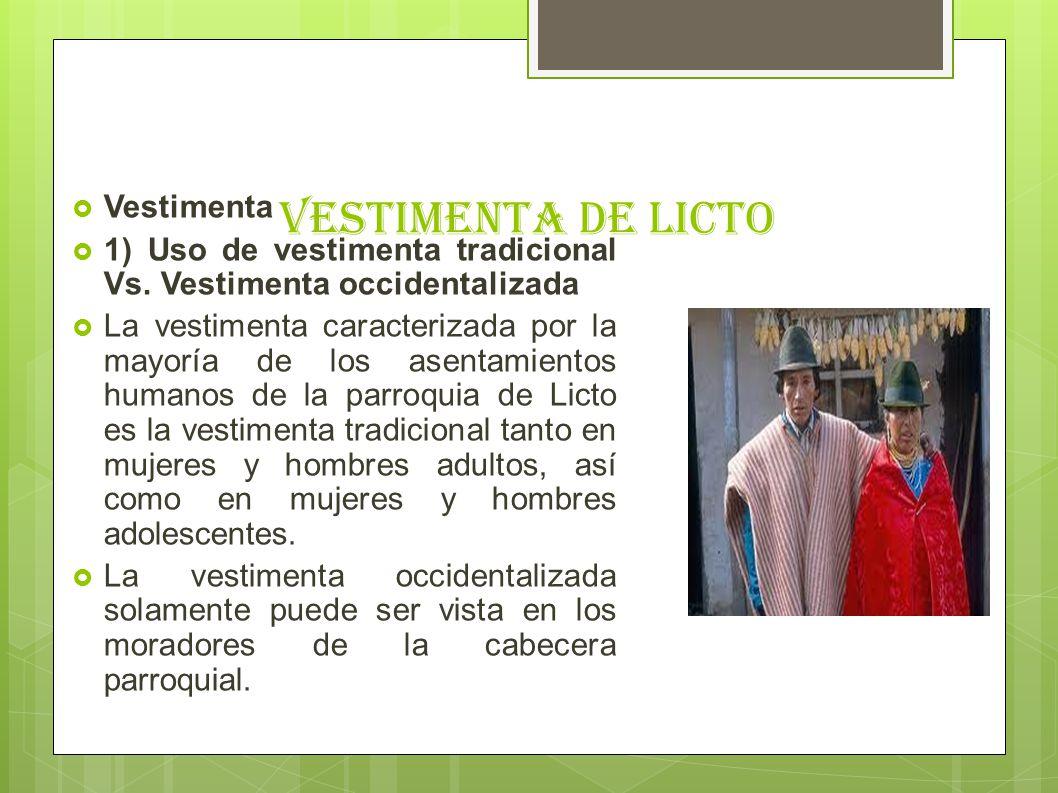 Vestimenta de licto Vestimenta 1) Uso de vestimenta tradicional Vs. Vestimenta occidentalizada La vestimenta caracterizada por la mayoría de los asent
