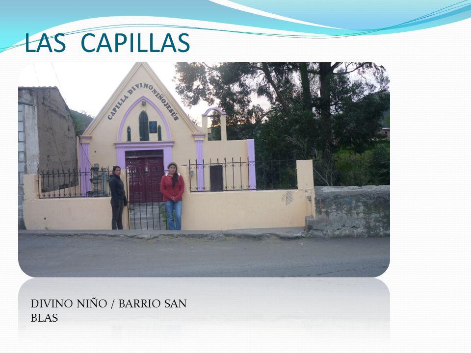 LAS CAPILLAS DIVINO NIÑO / BARRIO SAN BLAS