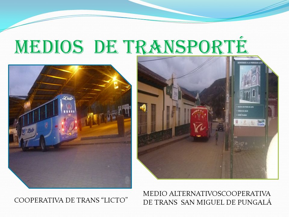 MEDIOS DE Transporté COOPERATIVA DE TRANS LICTO MEDIO ALTERNATIVOSCOOPERATIVA DE TRANS SAN MIGUEL DE PUNGALÁ